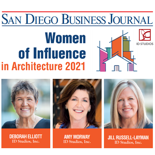 ID Studios Principals are Women of Influence in Architecture, 2021, as featured in the San Diego Business Journal